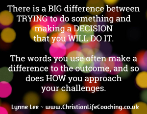 there-is-a-big-difference-between-trying-to-do-something-and-makin-a-decision-that-you-will-do-something
